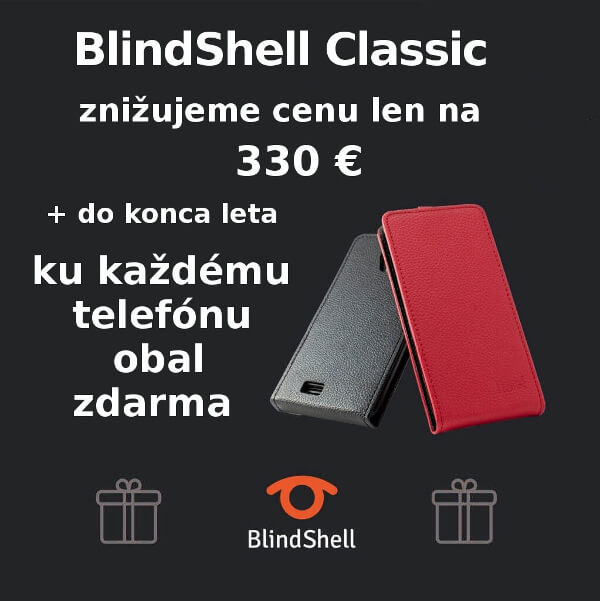 BlindShell Classic: znižujeme cenu len na 330 € + do konca leta ku každému telefónu obal zdarma